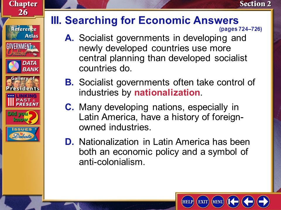 Section 2-7 A.Socialist governments in developing and newly developed countries use more central planning than developed socialist countries do. III.S