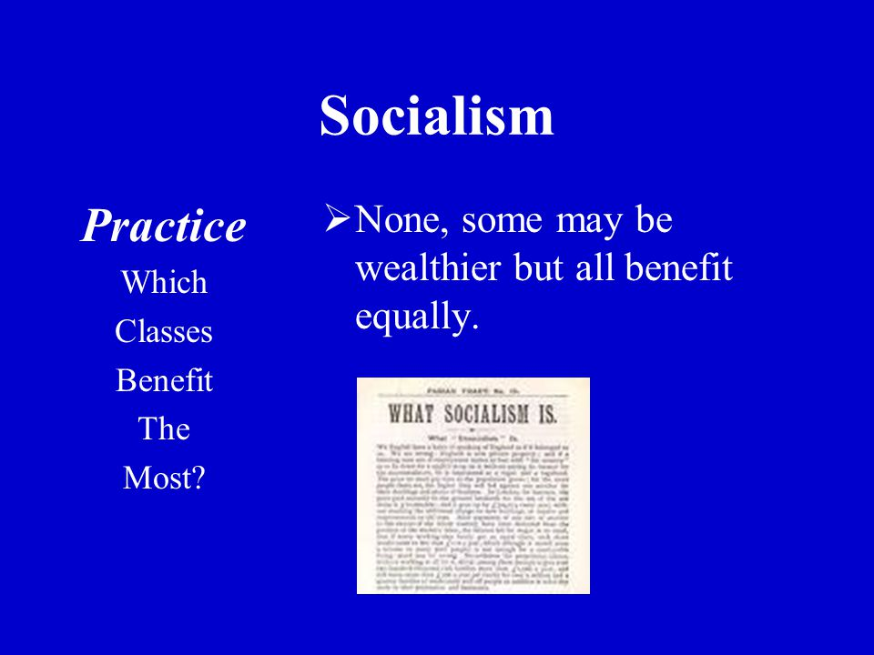 Socialism Practice Which Classes Benefit The Most.
