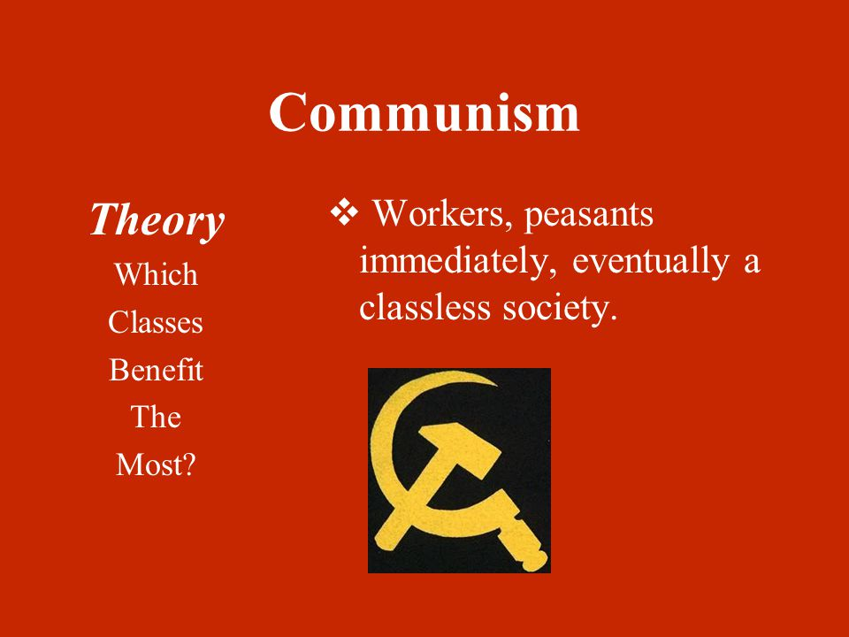 Communism Theory Which Classes Benefit The Most.