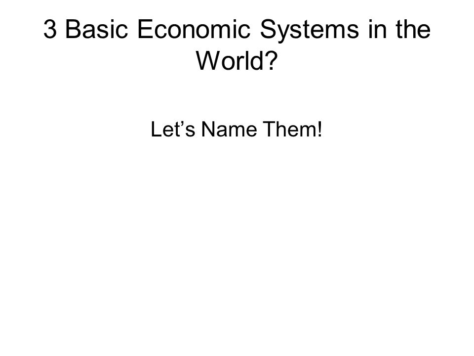 What kind of an economy is it? Capitalism SocialismCommunism