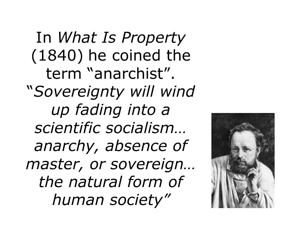 Bakunin advocated all of the States presently in existence be destroyed...