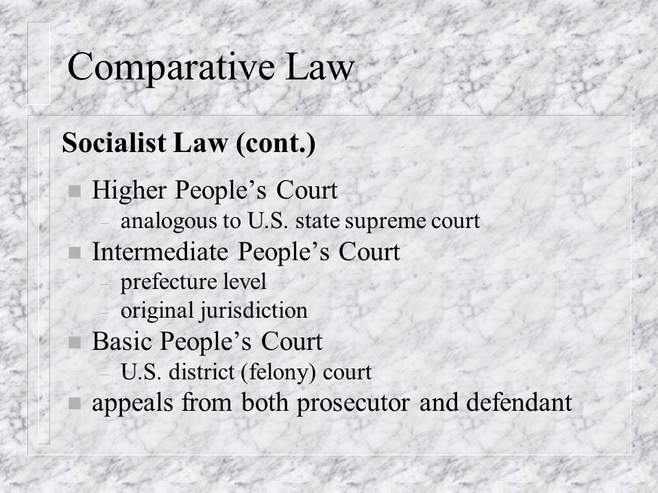 Comparative Law n Higher People's Court – analogous to U.S.