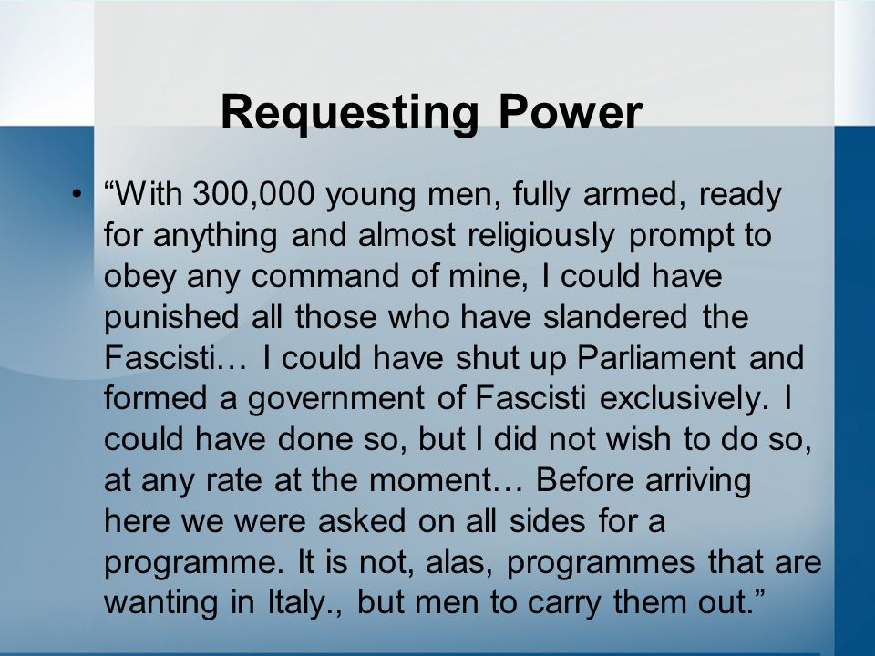 """Requesting Power """"With 300,000 young men, fully armed, ready for anything and almost religiously prompt to obey any command of mine, I could have puni"""