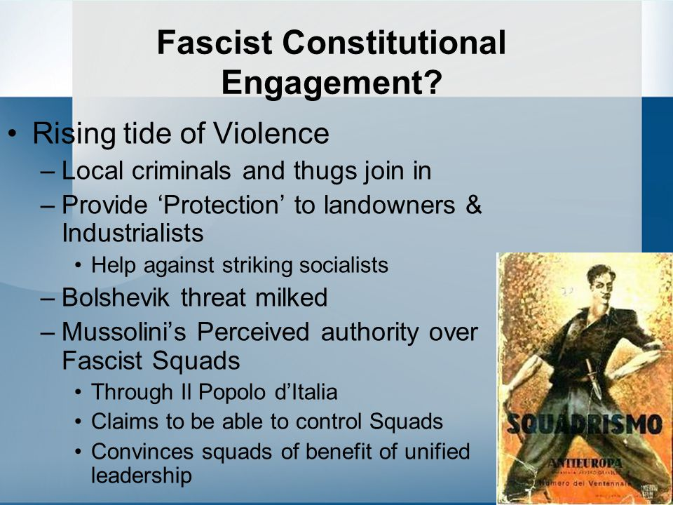 Fascist Constitutional Engagement? Rising tide of Violence –Local criminals and thugs join in –Provide 'Protection' to landowners & Industrialists Hel