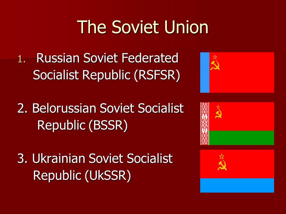 The Soviet Union 4.Georgian Soviet Socialist Republic (GSSR) Republic (GSSR) 5.