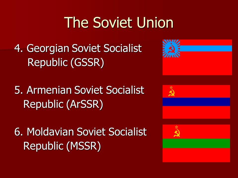 The Soviet Union 7.Azeri Soviet Socialist Republic (AzSSR) Republic (AzSSR) 8.