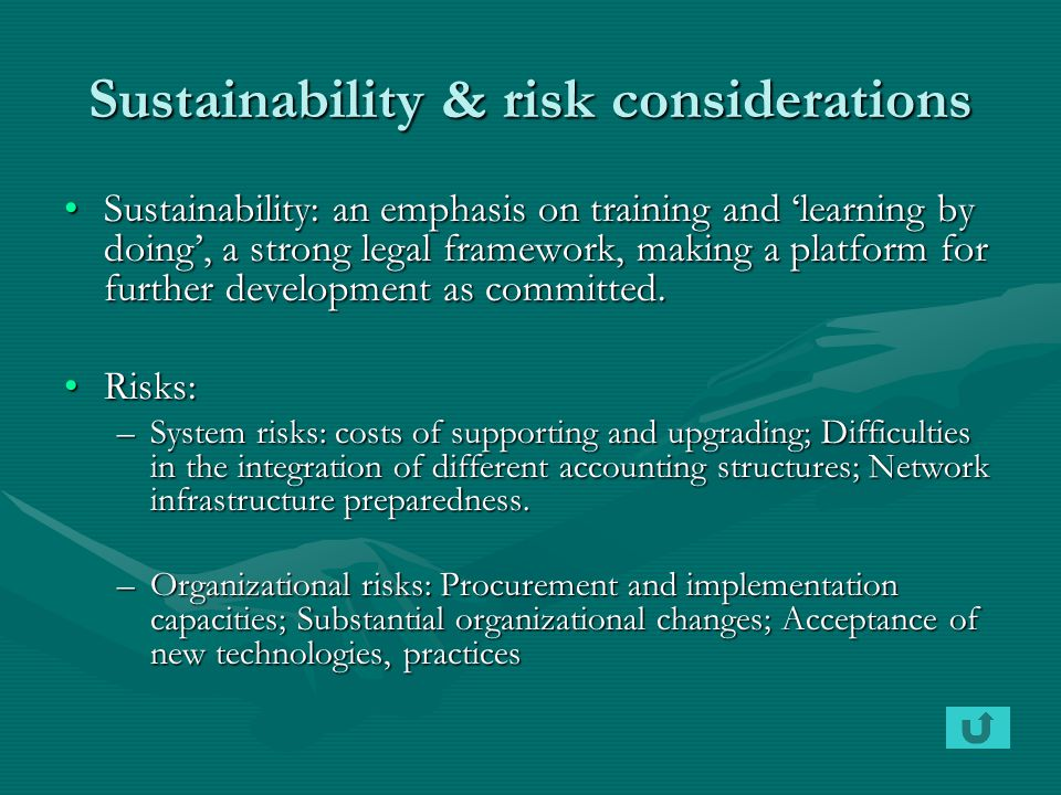 Sustainability & risk considerations Sustainability: an emphasis on training and 'learning by doing', a strong legal framework, making a platform for
