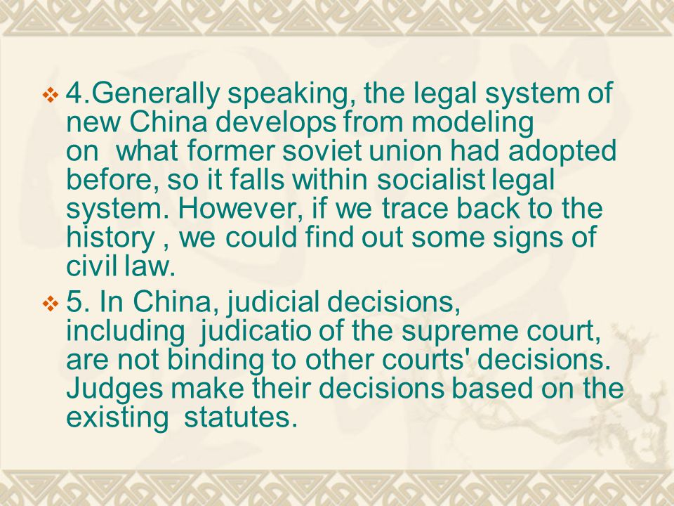  4.Generally speaking, the legal system of new China develops from modeling on what former soviet union had adopted before, so it falls within social