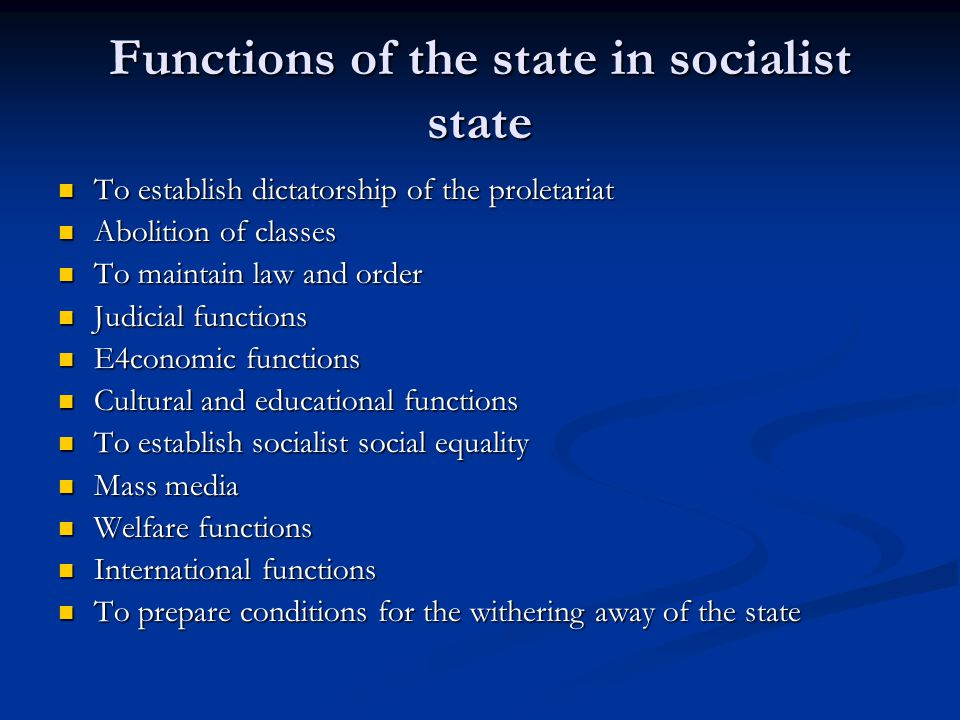 Functions of the state in socialist state To establish dictatorship of the proletariat To establish dictatorship of the proletariat Abolition of class