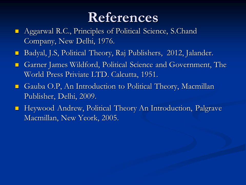 Misra K.K & Iyengar Kalpana.M, Modern Political Theory, S.Chand Company, New Delhi, 1988.