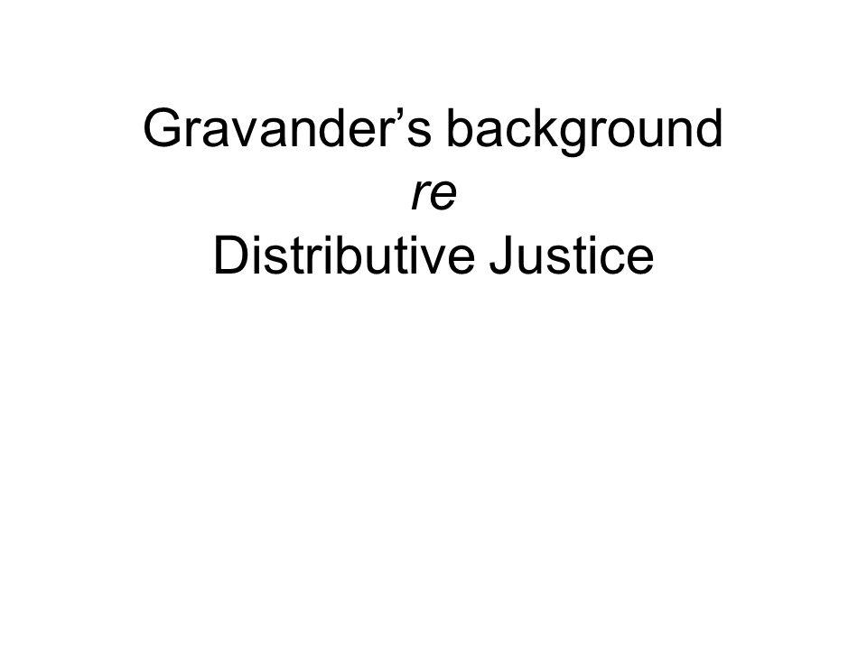 Gravander's background re Distributive Justice