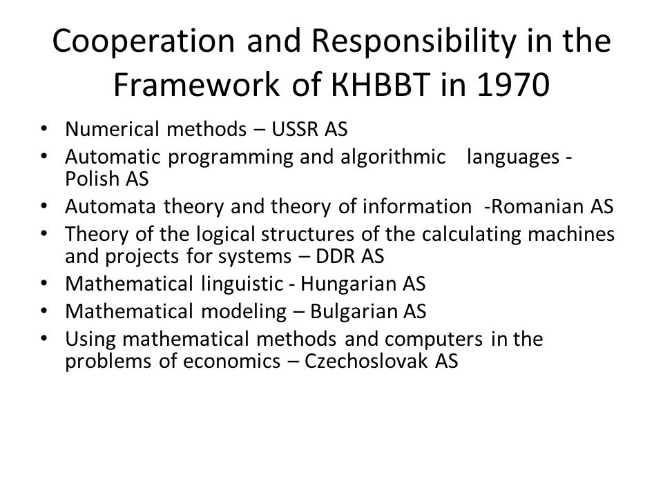Cooperation and Responsibility in the Framework of КНВВТ in 1970 Numerical methods – USSR AS Automatic programming and algorithmic languages - Polish