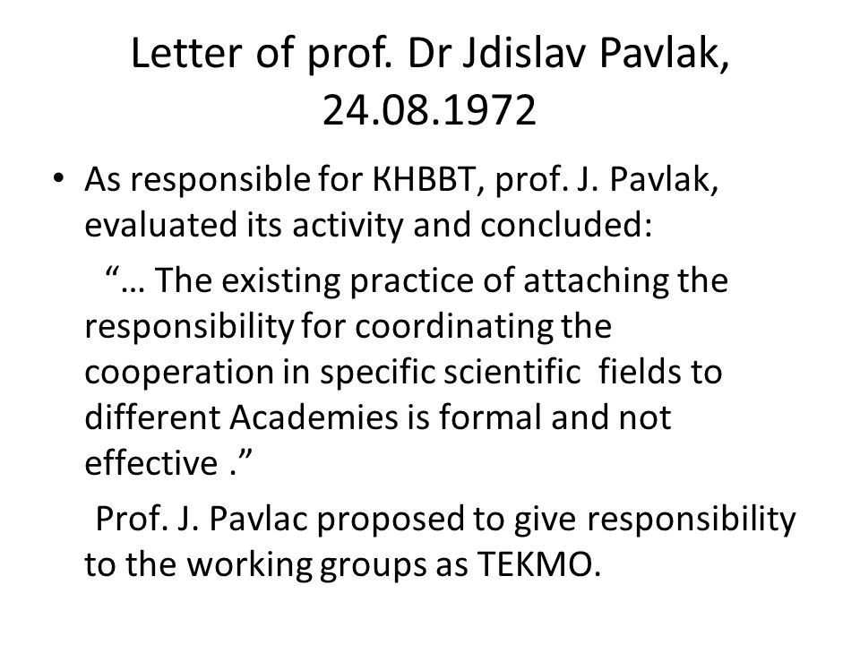 "Letter of prof. Dr Jdislav Pavlak, 24.08.1972 As responsible for КНВВТ, prof. J. Pavlak, evaluated its activity and concluded: ""… The existing practic"