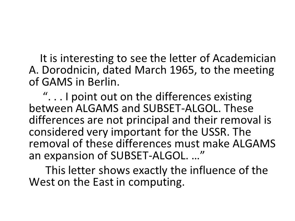 "It is interesting to see the letter of Academician A. Dorodnicin, dated March 1965, to the meeting of GAMS in Berlin. ""... I point out on the differen"