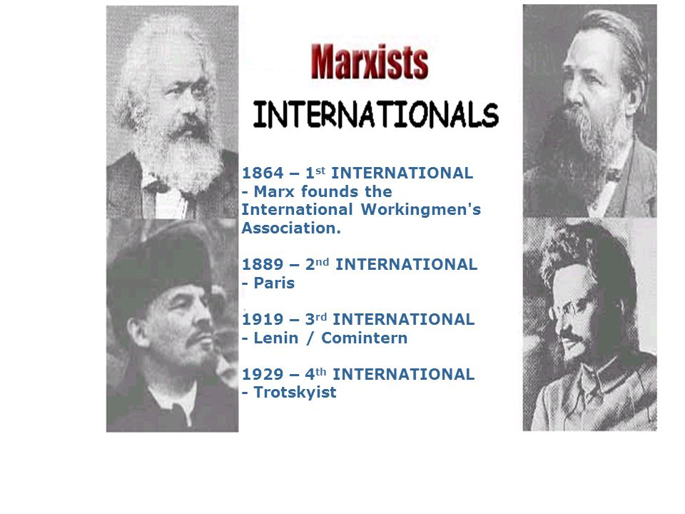 1864 – 1 st INTERNATIONAL - Marx founds the International Workingmen s Association.