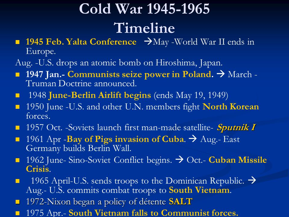 1945 Feb. Yalta Conference  May -World War II ends in Europe.