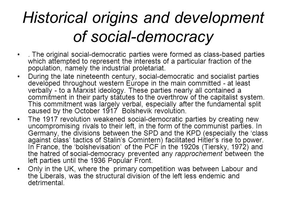 Historical origins and development of social-democracy.