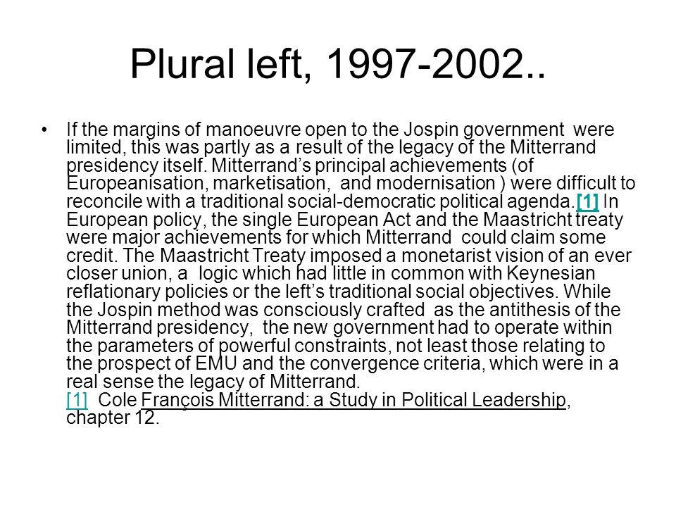 Plural left, 1997-2002..
