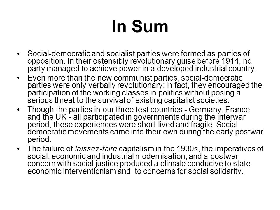 In Sum Social ‑ democratic and socialist parties were formed as parties of opposition.