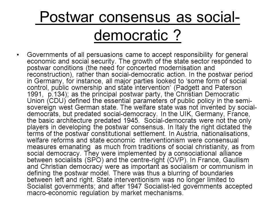 Postwar consensus as social- democratic .