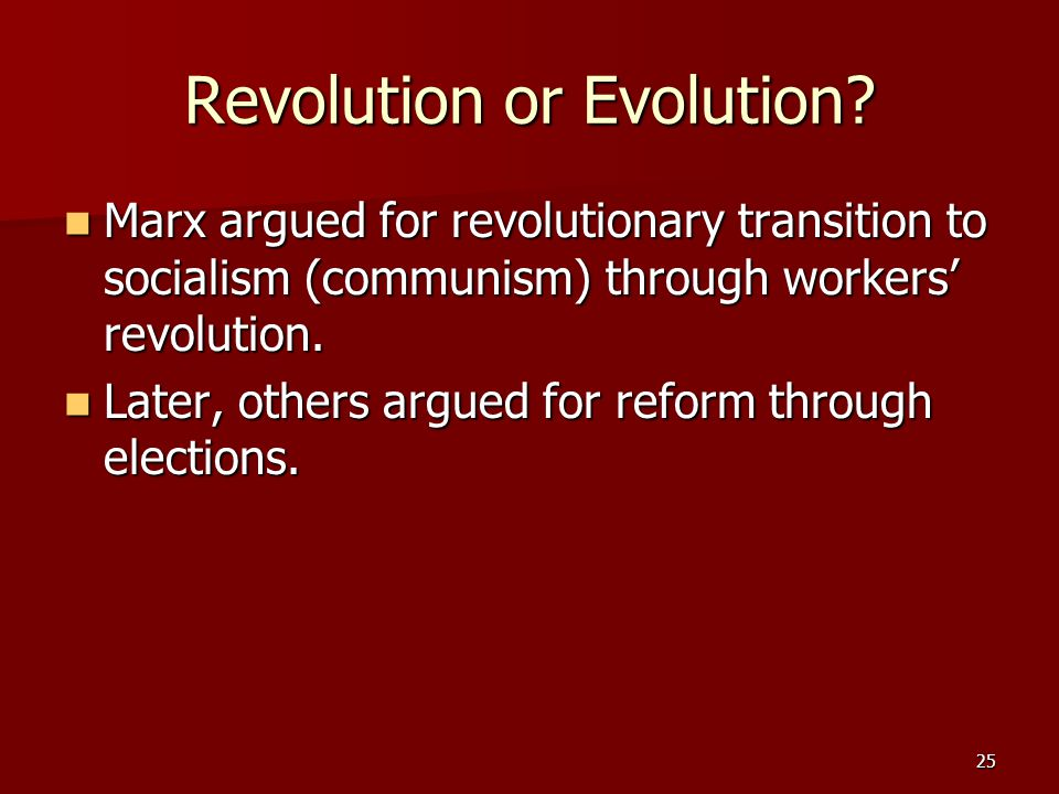 25 Revolution or Evolution.