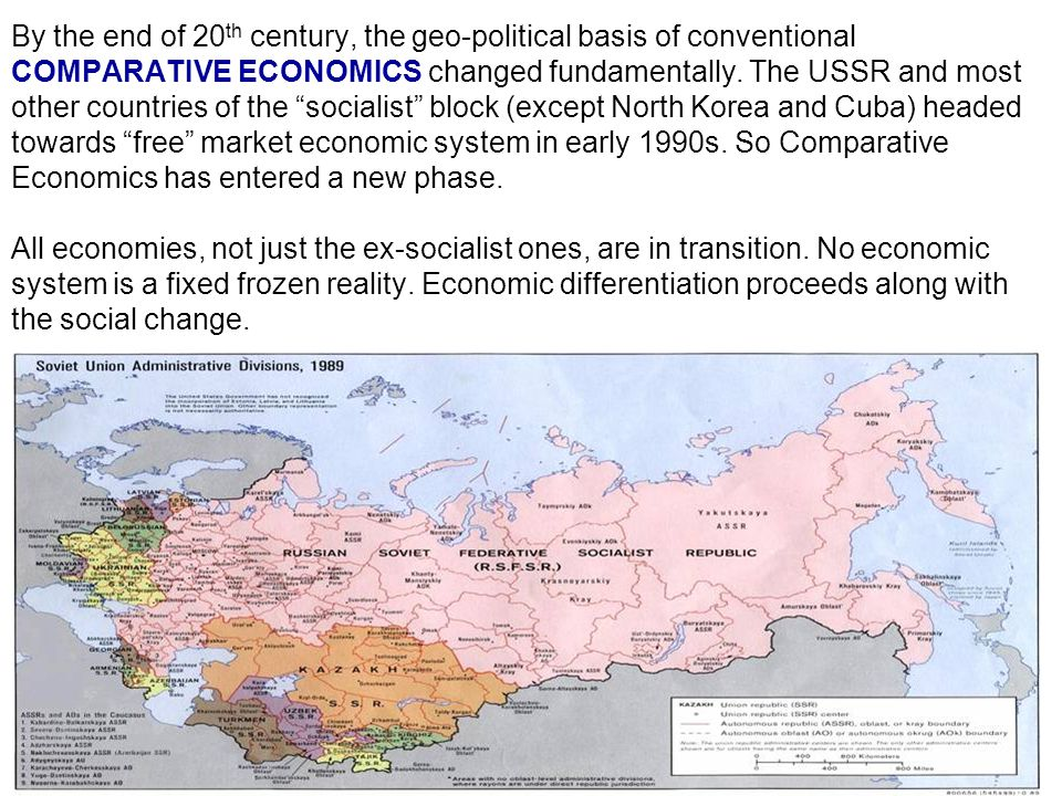By the end of 20 th century, the geo-political basis of conventional COMPARATIVE ECONOMICS changed fundamentally.