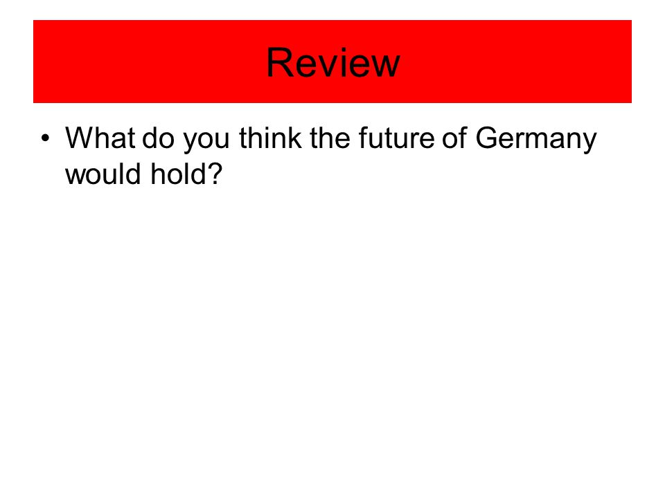 Review What do you think the future of Germany would hold?
