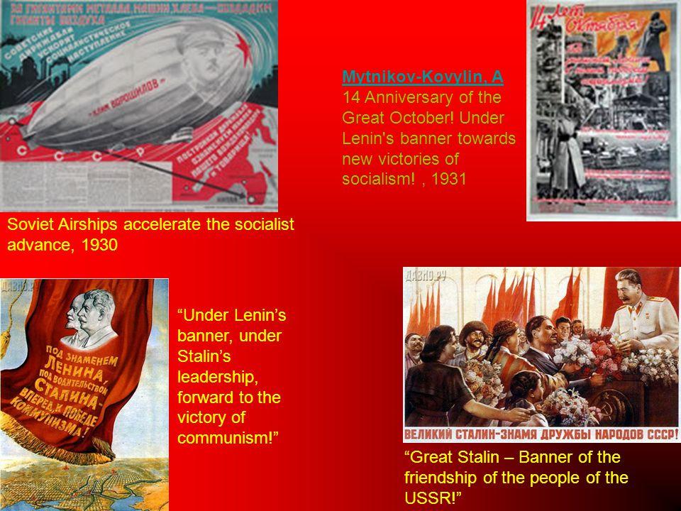 Soviet Airships accelerate the socialist advance, 1930 Mytnikov-Kovylin, A Mytnikov-Kovylin, A 14 Anniversary of the Great October! Under Lenin's bann
