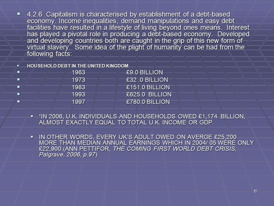 15  4.2.6 Capitalism is characterised by establishment of a debt-based economy.