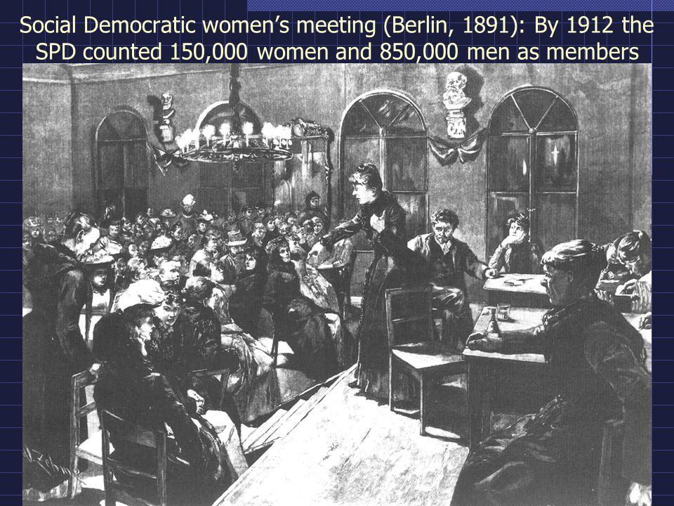 Social Democratic women's meeting (Berlin, 1891): By 1912 the SPD counted 150,000 women and 850,000 men as members
