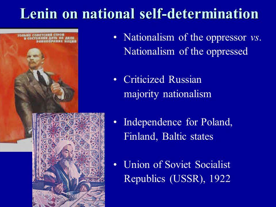 Lenin on national self-determination Nationalism of the oppressor vs.