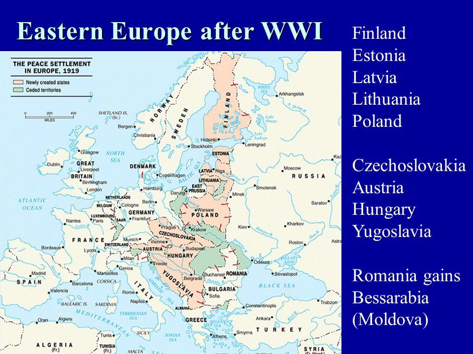 Eastern Europe after WWI Finland Estonia Latvia Lithuania Poland Czechoslovakia Austria Hungary Yugoslavia Romania gains Bessarabia (Moldova)