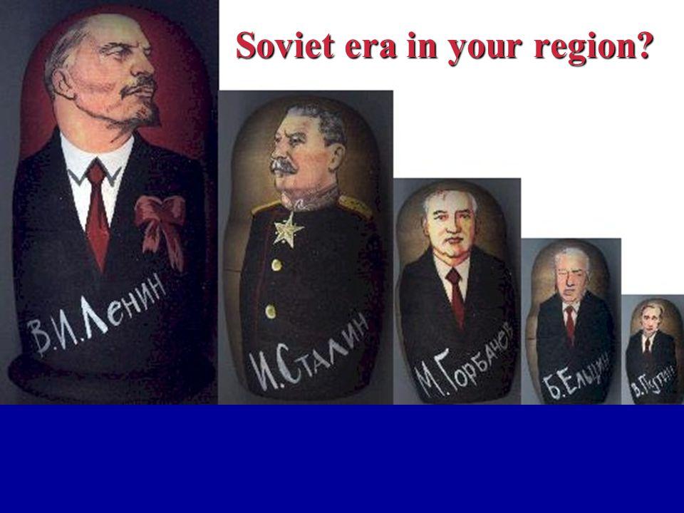 Soviet era in your region?