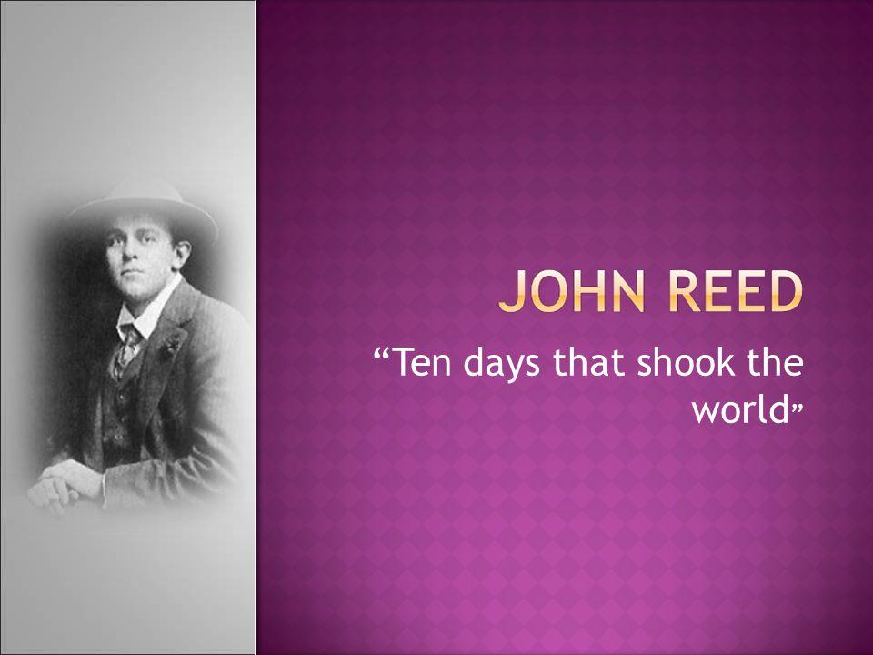 """Ten days that shook the world """