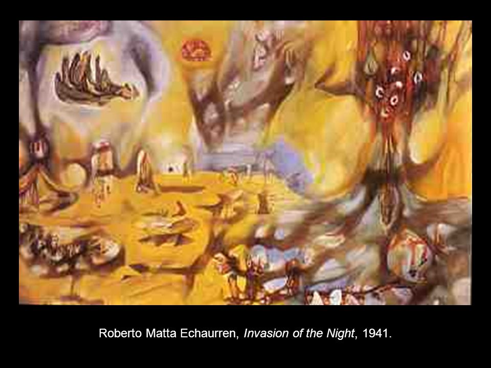 Roberto Matta Echaurren, Invasion of the Night, 1941.