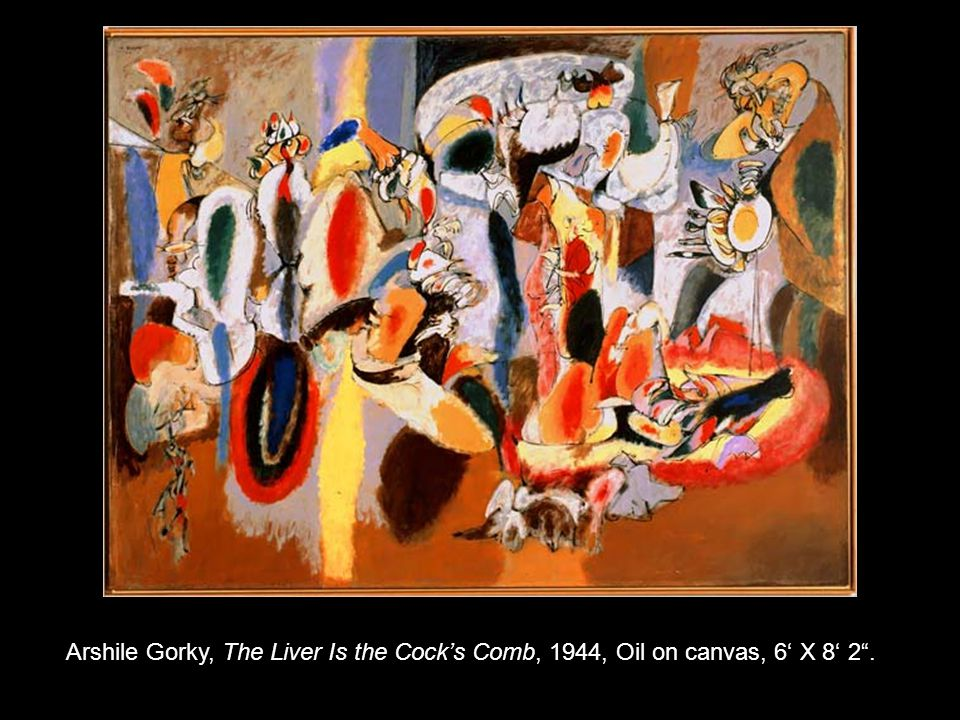 Arshile Gorky, The Liver Is the Cock's Comb, 1944, Oil on canvas, 6' X 8' 2 .