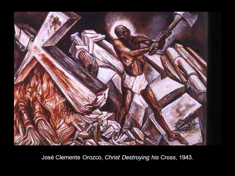 José Clemente Orozco, Christ Destroying his Cross, 1943.