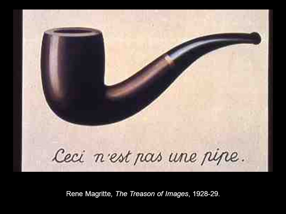 Rene Magritte, The Treason of Images, 1928-29.