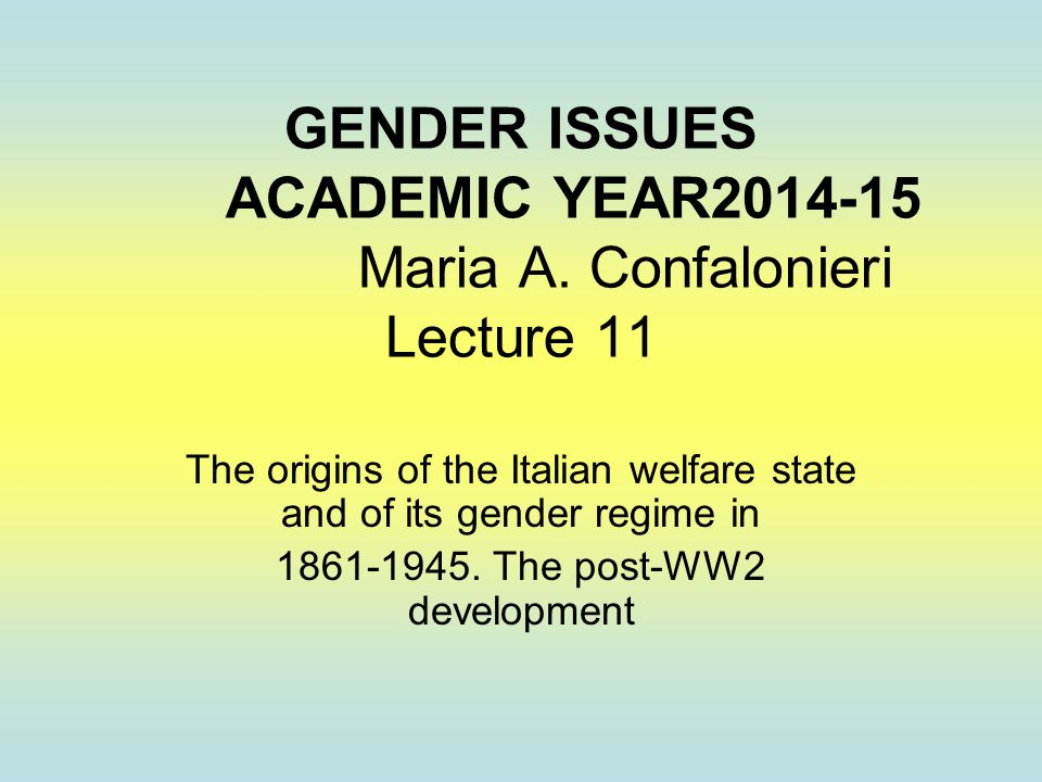 GENDER ISSUES ACADEMIC YEAR2014-15 Maria A.