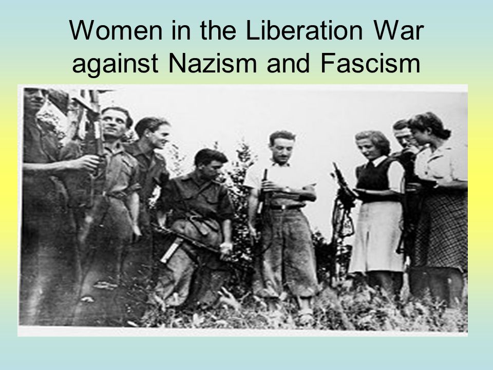 Women in the Liberation War against Nazism and Fascism