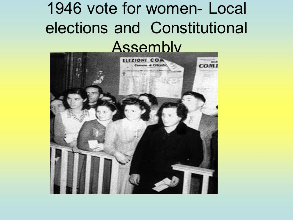 1946 vote for women- Local elections and Constitutional Assembly