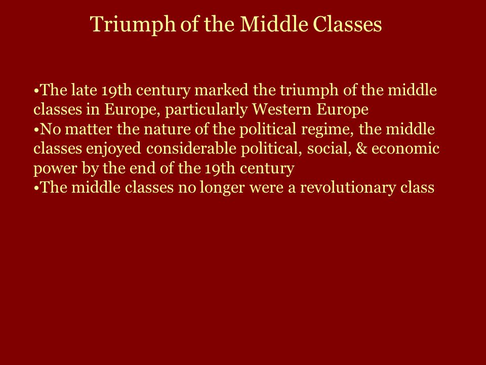 Defining the Middle Class Middle Class (American English) refers to the middle income group Bürgertum (German) referred to citizens of a town (Burg) Bourgeoisie (French) referred to those who owned the means of production (factories).