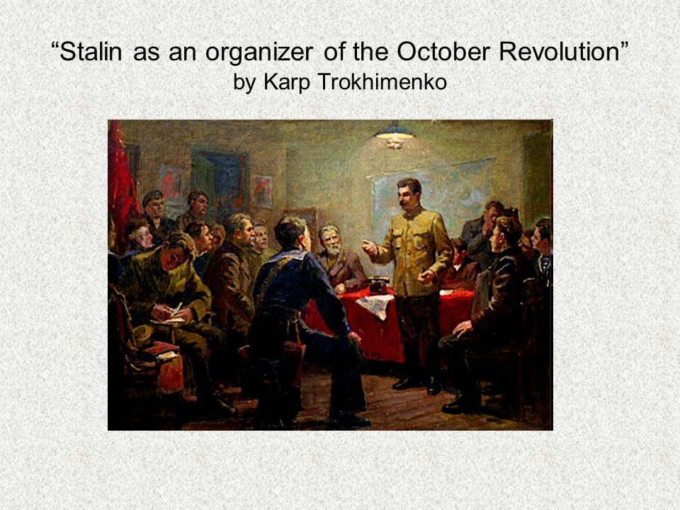 Stalin as an organizer of the October Revolution by Karp Trokhimenko