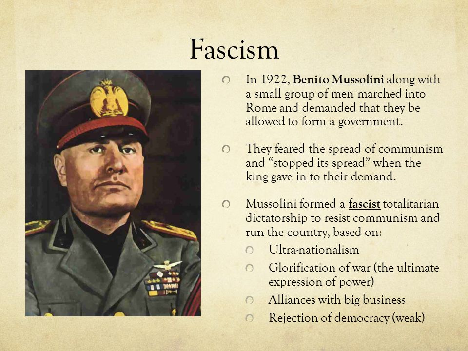 Fascism In 1922, Benito Mussolini along with a small group of men marched into Rome and demanded that they be allowed to form a government.