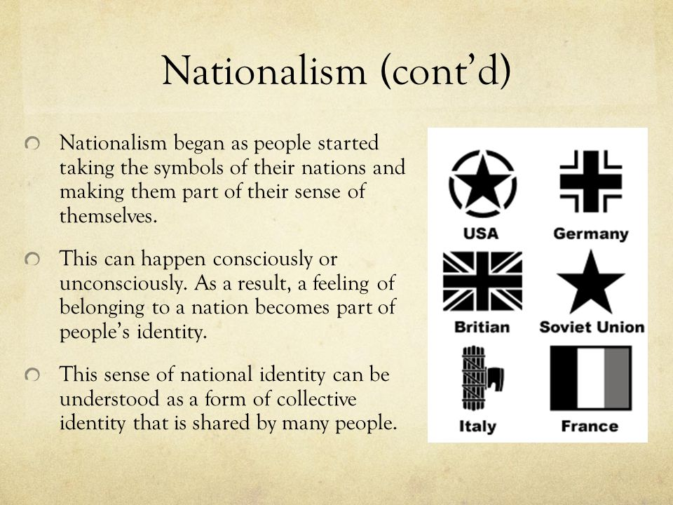 Nationalism (cont'd) Nationalism defined: love of country and willingness to sacrifice for it the doctrine that your national culture and interests are superior to any other the aspiration for national independence felt by people under foreign domination So, why do you think nationalism might have played a part in causing World War II?