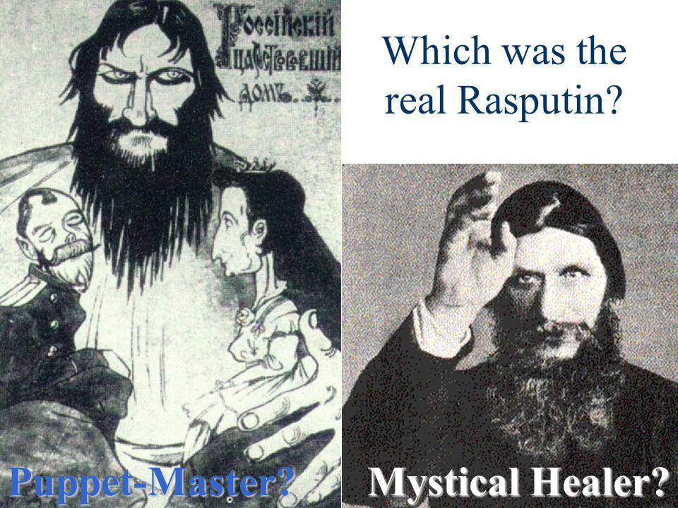 Which was the real Rasputin? Mystical Healer? Mystical Healer?Puppet-Master?