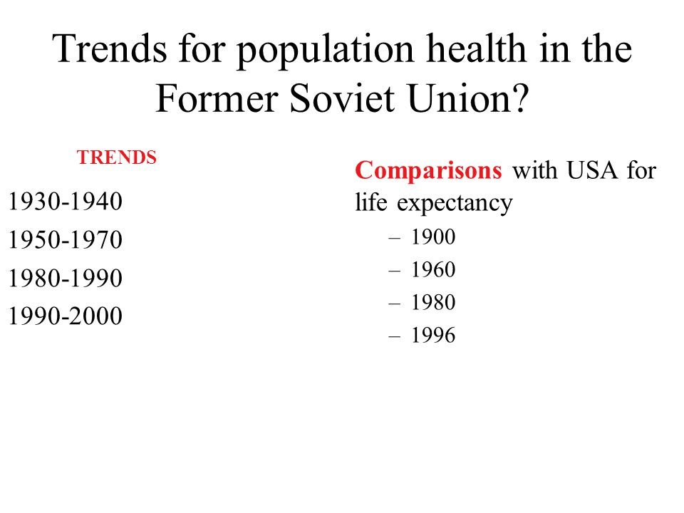 Trends for population health in the Former Soviet Union.
