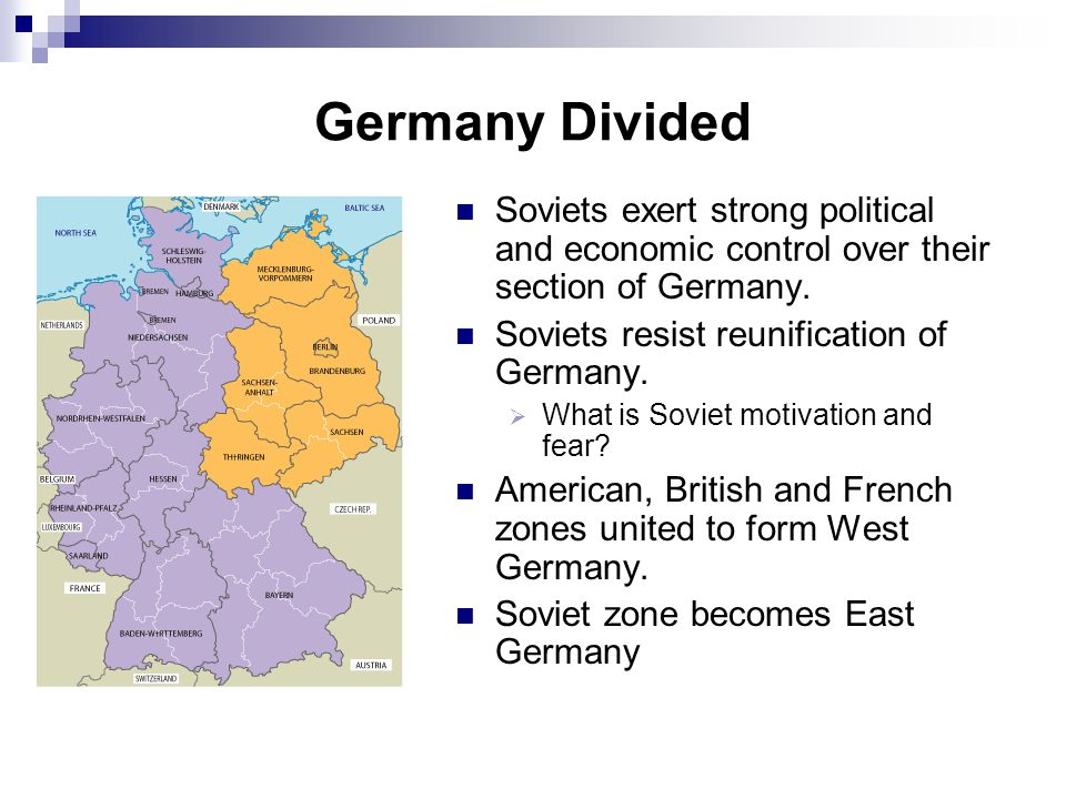 18 The Berlin Crisis: June 1948-May 1949 1948: three western controlled zones of Germany united; grew in prosperity due to the Marshall Plan West wanted East to rejoin; Stalin feared it would hurt Soviet security.