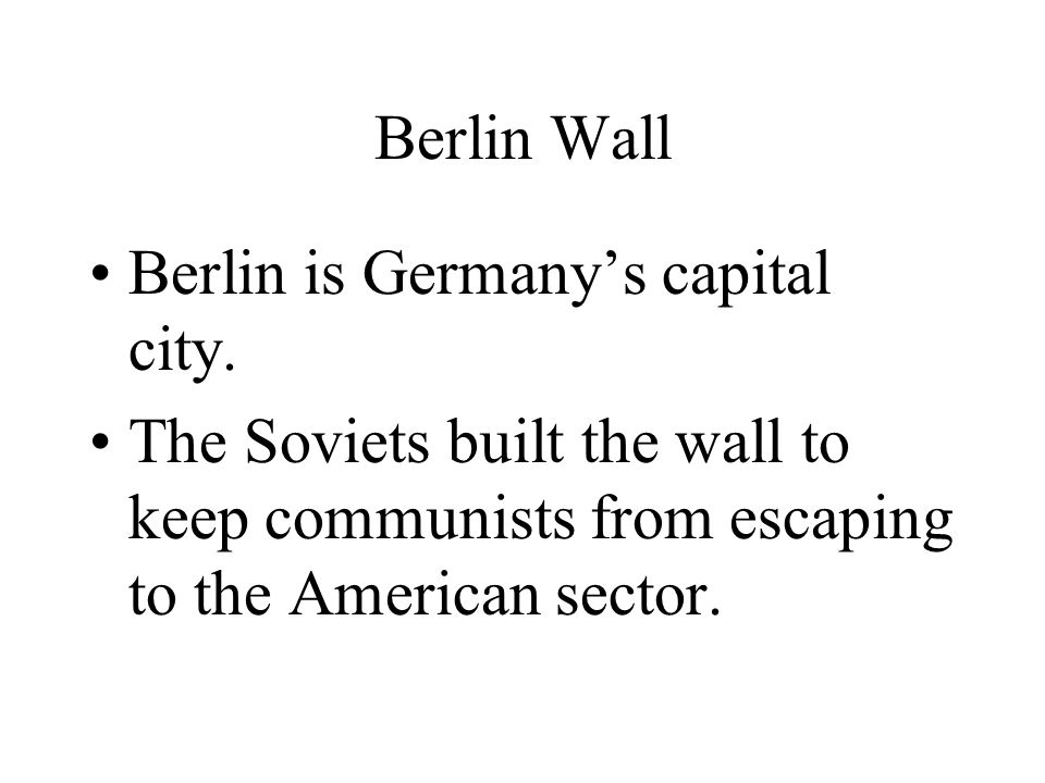 Berlin Blockade Soviets blockade Berlin in 1948 ending all rail and highway access to West Berlin.