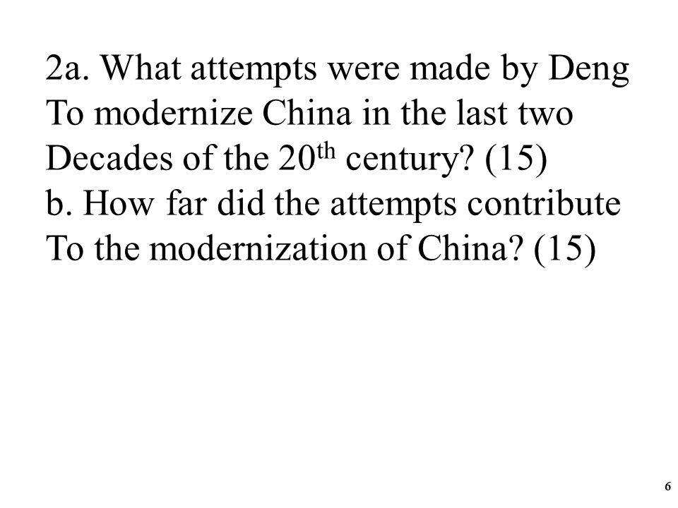 5 1a. What problems did Deng face in 1978? (15) b. How did Deng tackle the problems That you mentioned in a? (15)